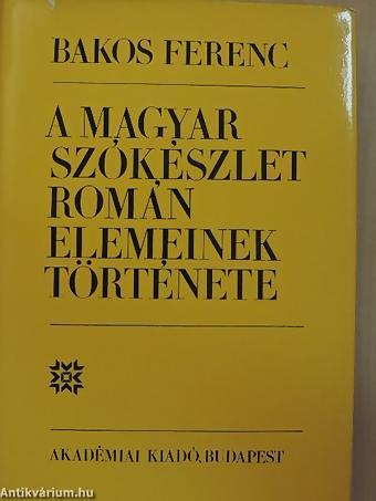 Bakos Ferenc tatar gyorgy a magyar szokeszlet roman elemeinek tortenete
