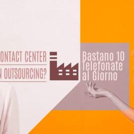Sei una PMI? Bastano 10 Telefonate al Giorno per preferire un Contact Center in Outsourcing e risparmiare il 60%