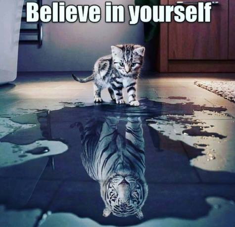 Have faith in yourself!