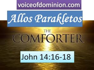 Allos Parakletos – Another Comforter
