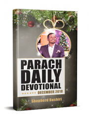 PARACH DAILY DEVOTIONAL (DECEMBER 2018 - VOL 0015