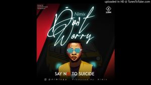 Nimix Don't Worry Lyrics