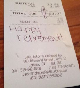 lunch receipt from Jack Astor's restaurant. Below the total the server has written Happy Retirement!