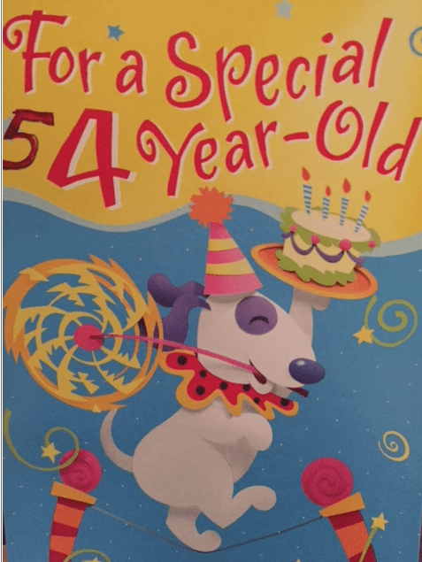 "Card for a 4-year old has been altered to look like it's for a 54 year old! ""For a special 54 year old!"""