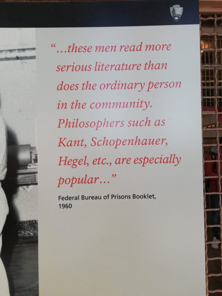 A large poster in the prison library reads, These men read more serious literature than the ordinary person in the community. Philosophers such as Kant, Schopenhauer, Hegel, etc., are especially popular. The quote comes from the 1960 Federal Bureau of Prisons Booklet