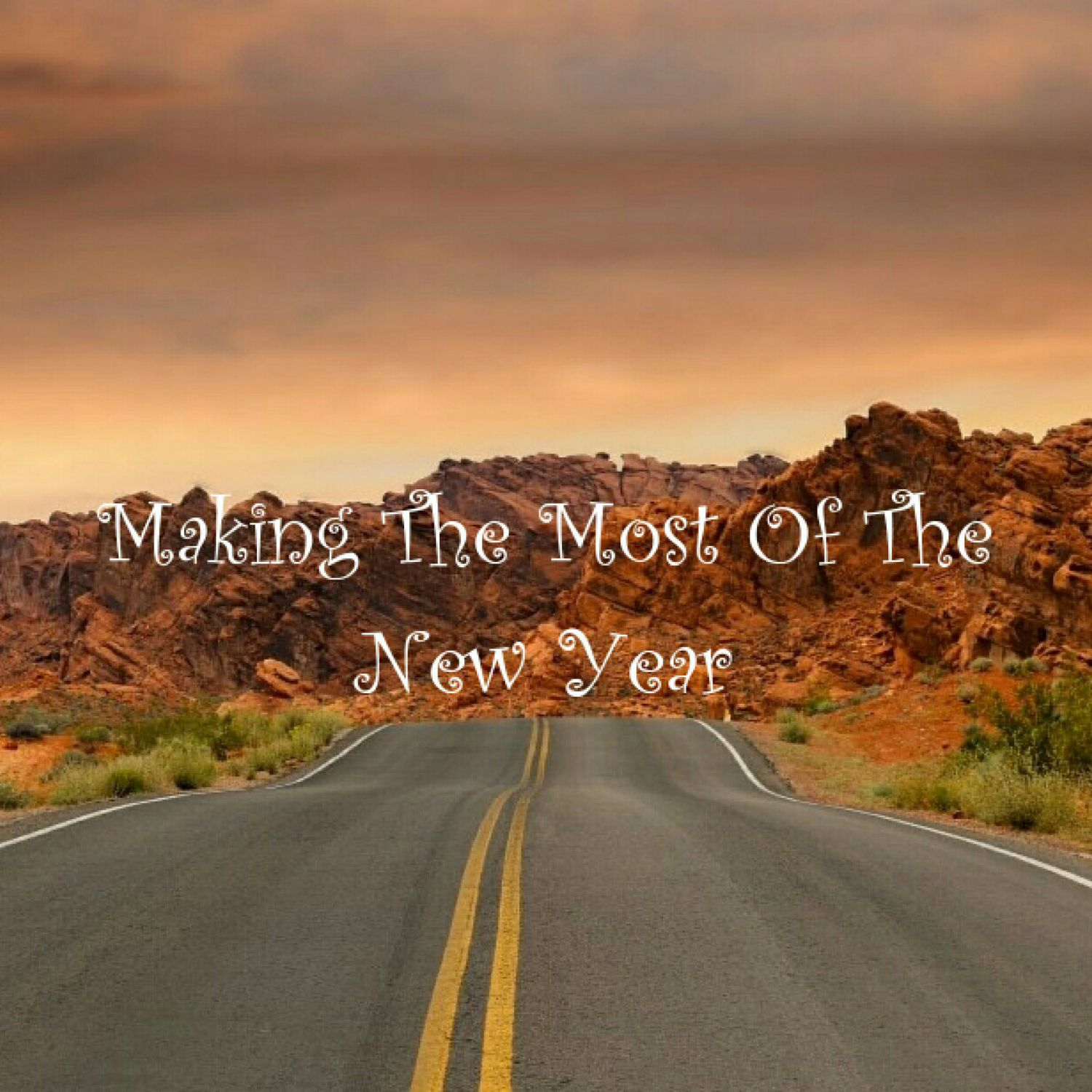 How To Make The Most Of The New Year