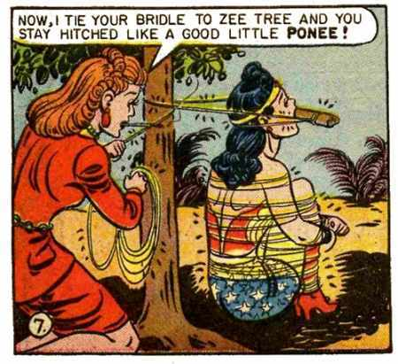"A panel from the old Wonder Woman comic. A woman is tying Diana to a tree saying ""Now, I tie your bridle to zee tree and you stay hitched like a good little ponee!"" The bridle is made of a piece of wood in Diana's mouth and golden rope. He body is tied into a sitting poison with arms wrapped around her legs, tucked into he body. It's very kinky."