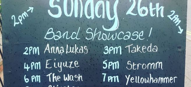 board outside the reindeer. sunday 26 august. band showcase 6pm the wash 7pm yellowhammer 8pm blisster