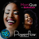 Monique feat Barakah_Power Flow
