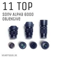 11 Top Sony Alpha 6000 Objektive (a6000, a6300, a6400, a6500)