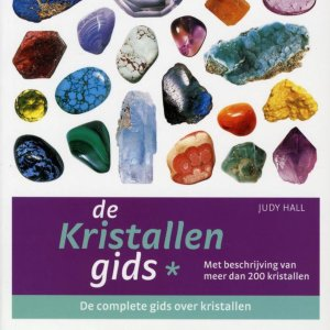 De kristallengids - de complete gids over kristallen