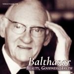 "<em>Christian Meditation</em> with  Dr. Anthony Lilles pt. 1 - ""Balthasar: Beauty, Goodness, Truth"" Podcast"
