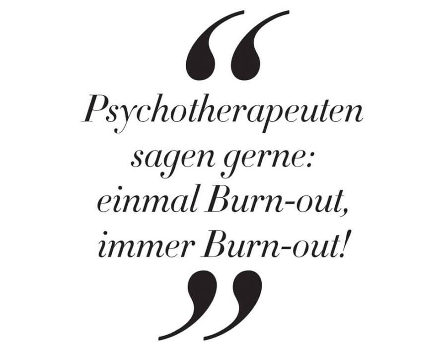 """VONsociety: Foto eines Zitates zum Thema Physiotherapie: """"Psychotherapeuten sagen gerne: einmal Burnout, immer Burnout"""""""