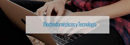 Descuentos en tecnología, electrónica y electrodomésticos.
