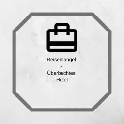 Reisemangel - Überbuchtes Hotel