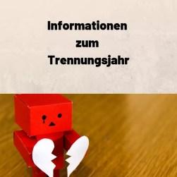 Informationen zum Trennungsjahr