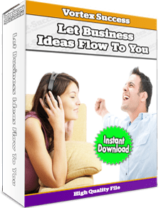 Let Business Ideas Flow To You