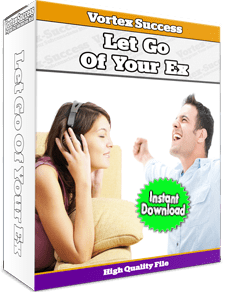 Let Go Of Your Ex