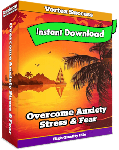 Overcome Anxiety Stress & Fear