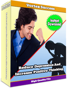 Reduce Depression And Increase Positive Thinking