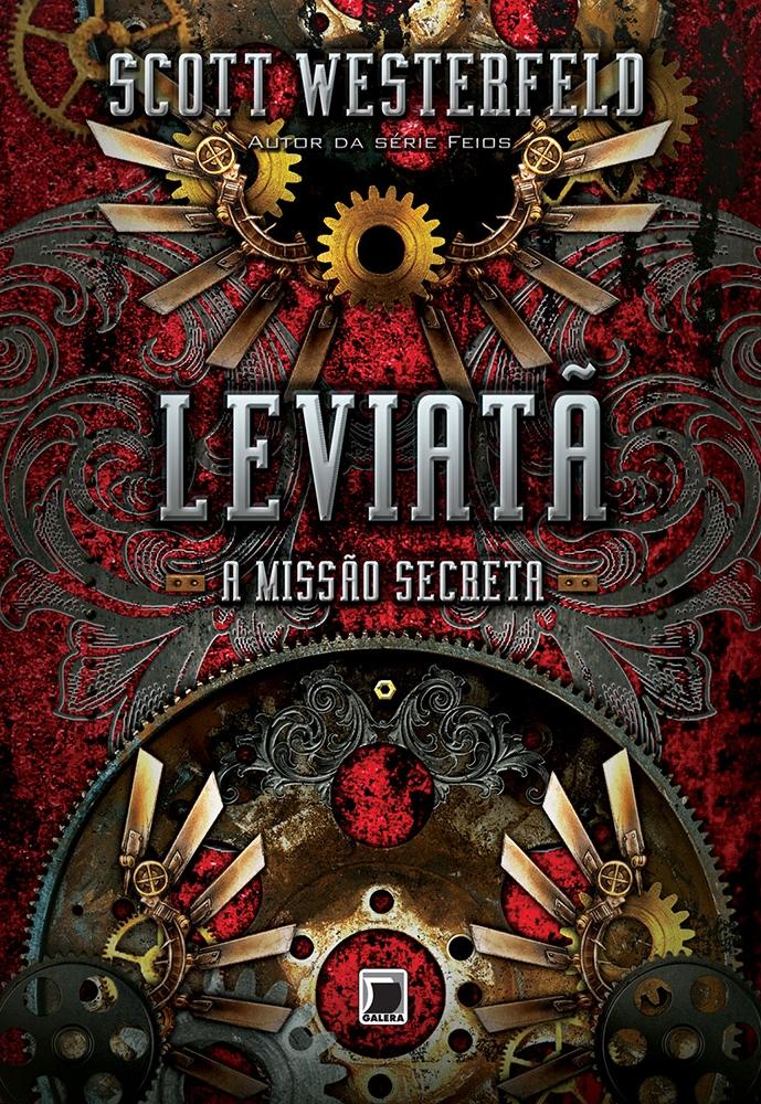 leviatã scott westerfeld [Resenha] Leviatã   A Missão Secreta   Scott Westerfeld