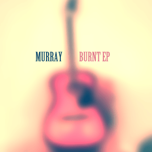 Murray - Burnt EP