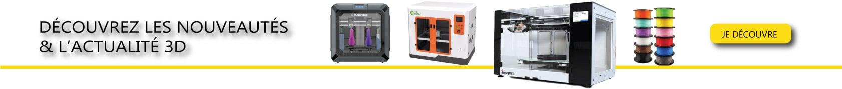 impression 3D : toute le nouveautés en imprimantes, filaments et accessoires