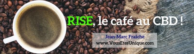 Cafe-au-cbd-Rise-Jean-Marc-Fraiche-HB-Naturals