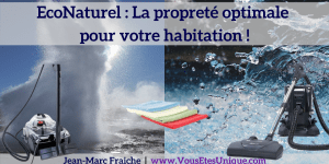 EcoNaturel-La-Proprete-optimale-Jean-Marc-Fraiche-VousEtesUnique.com