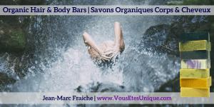 Savons-Organiques-Corps-Cheveux-HBN-Jean-Marc-Fraiche-VousEtesUnique.com