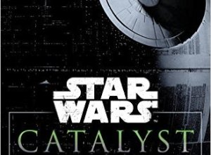 Catalyst Rogue One Novel by James Luceno Book Review, Buy Online