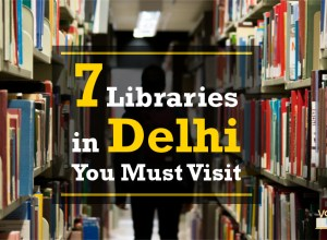 7 Libraries in Delhi Every Delhite Reader Must Visit