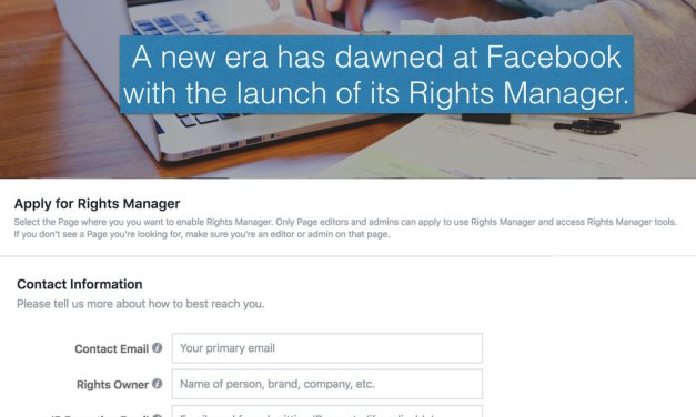First Look, Facebook's New Rights Manager Tools