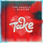 Timi Dakolo Take ft Olamide
