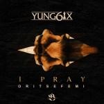 Yung6ix I Pray Artwork