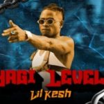 lil kesh yagi level video