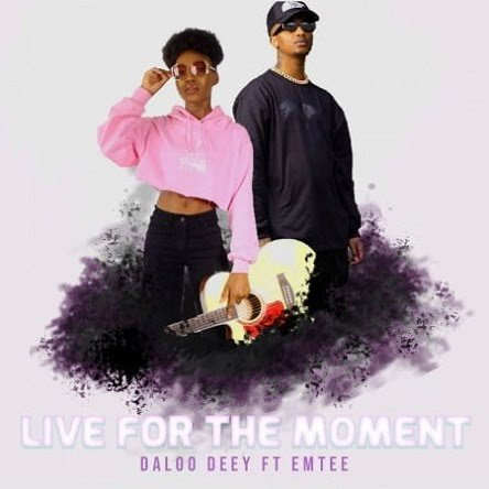 Daloo Deey Ft Emtee Live For The Moment 1