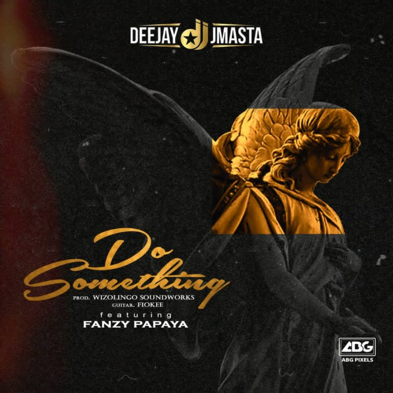 Deejay J Masta – Do Something ft. Fanzy Papaya 768x768 1
