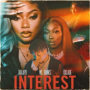 Dolapo Ft Ms Banks Oxlade – Interest Download FreeGbedu.NG