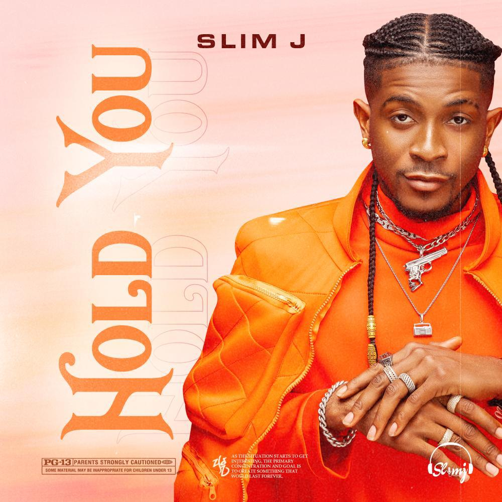Slim J Hold You