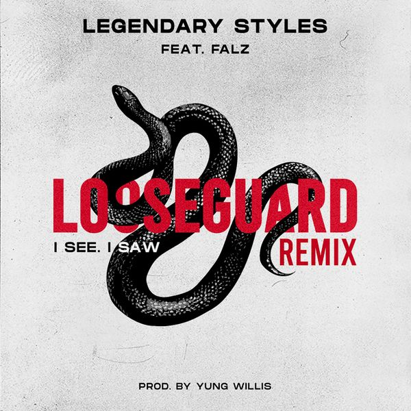 Legendary Styles Falz Loose Guard Remix I See I Saw