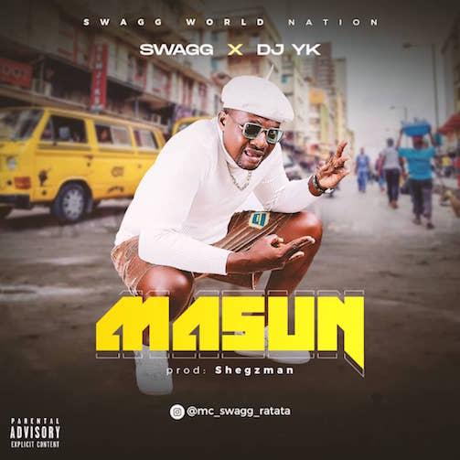Swagg x DJ YK – Masun