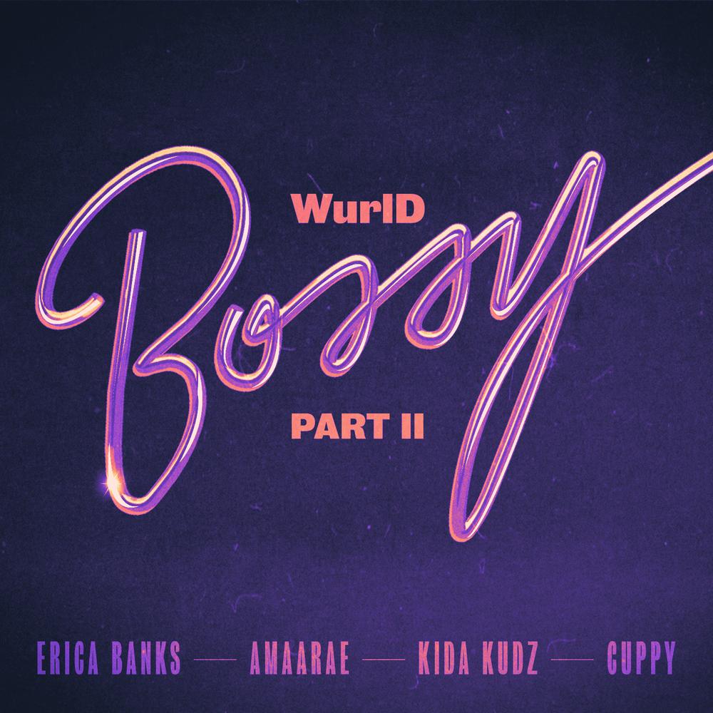 wurlD Bossy remix