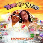 BrownSkin ft. Teni Merry Go Round