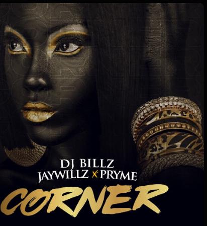 DJ Billz – Corner ft. Jaywillz Pryme 1