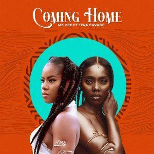 MzVee Ft. Tiwa Savage – Coming Home Mp3 Download