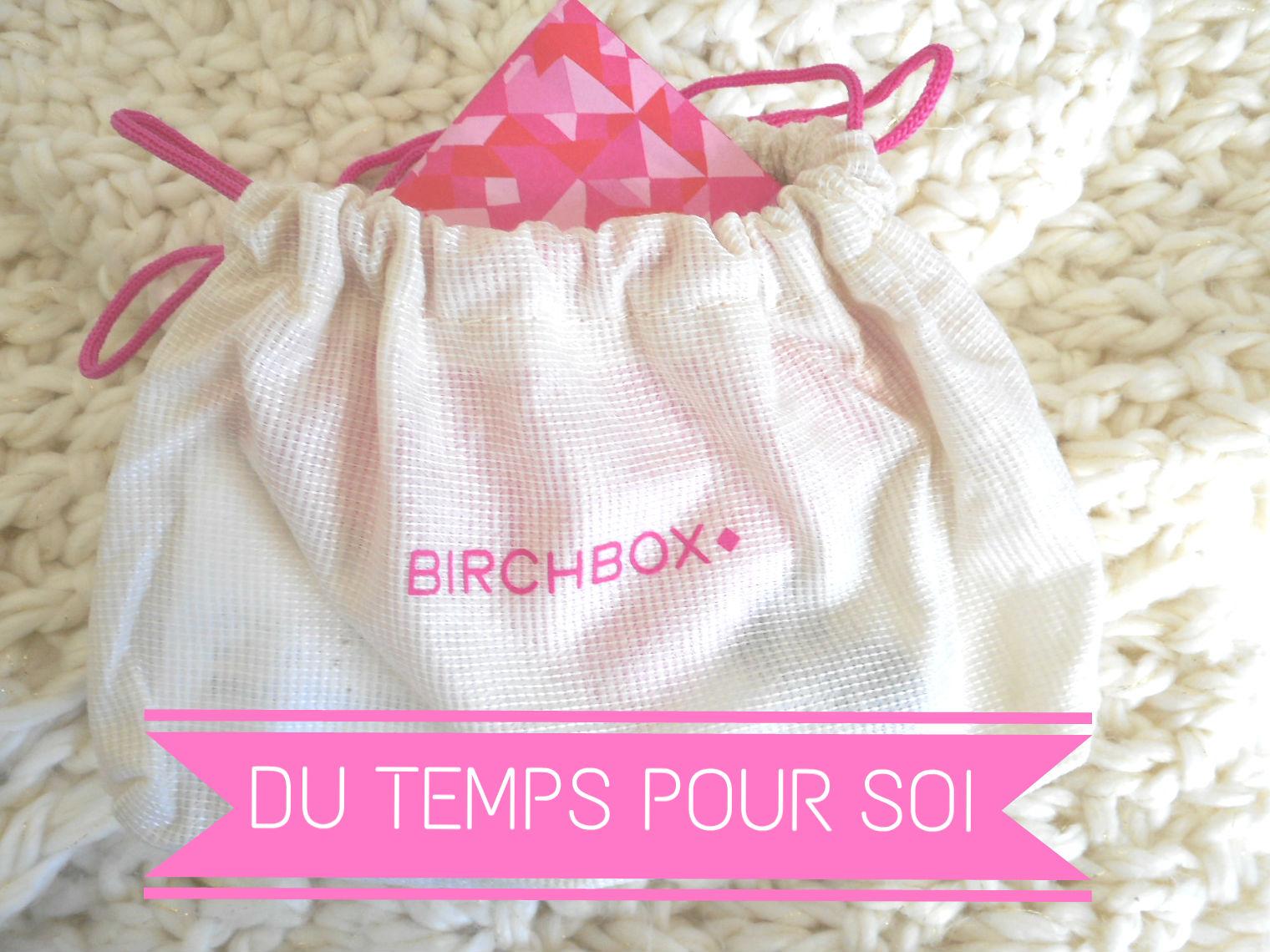 birchbox-du-temps-pour-soi-novembre-2014-avis-test-contenu-spoil