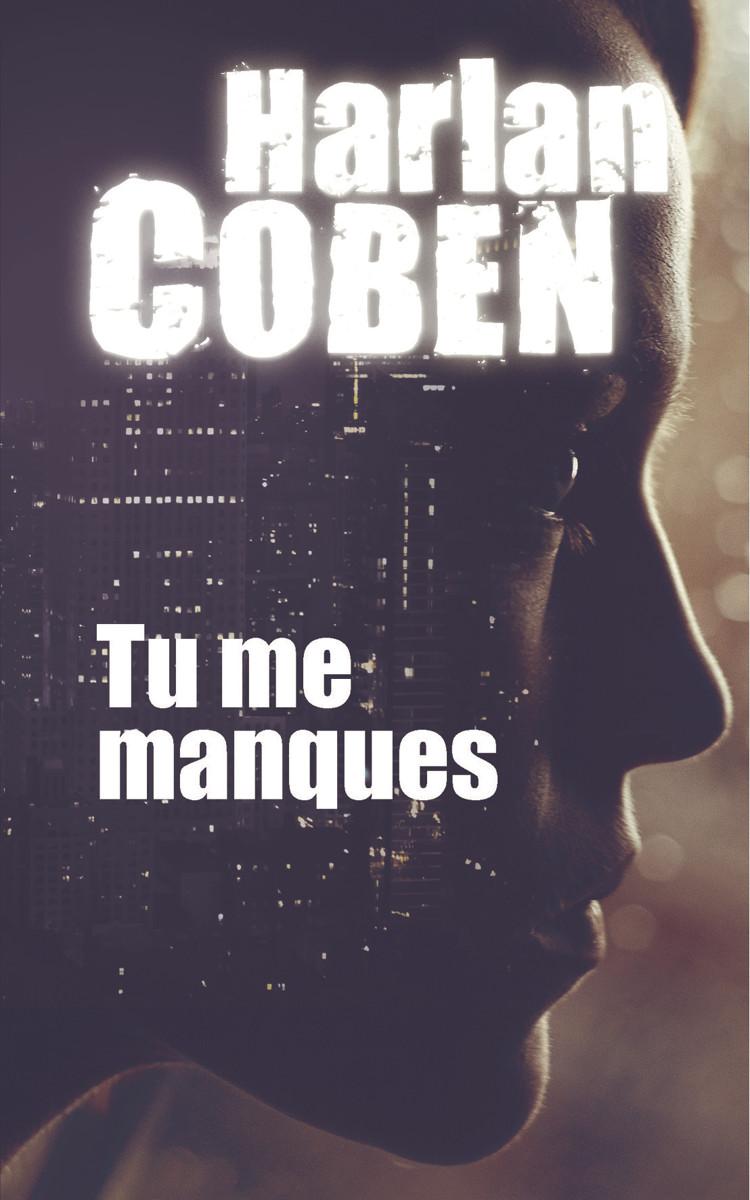 tu-me-manques-harlan-coben-avis-critique-thriller