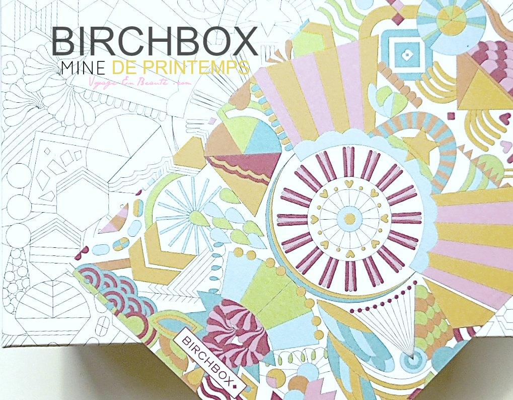 birchbox-mine-de-printemps-mars-2015-avis-test-contenu-spoiler