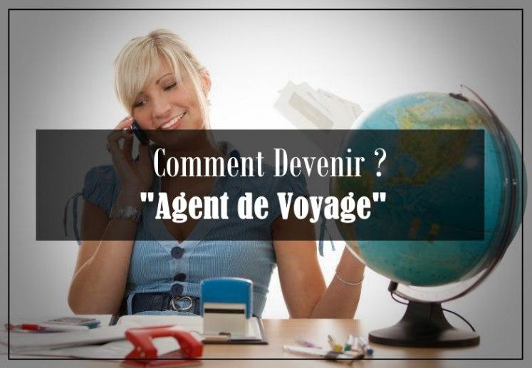 comment devenir agent de voyage